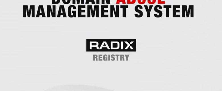 Radix Registry – Domain Abuse Management System.